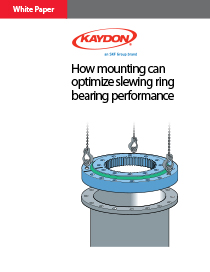 How mounting can optimize slewing ring bearing performance - Kaydon Bearings white paper